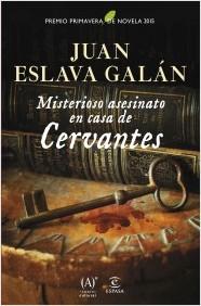 portada_misterioso-asesinato-en-casa-de-cervantes_juan-eslava-galan_201503021448